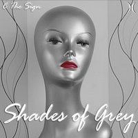 Shades of Grey — The Sign