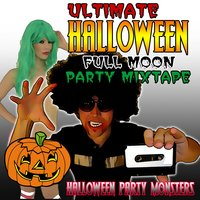 Ultimate Halloween Full Moon Party Mixtape — Halloween Party Monsters