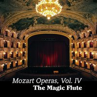 Mozart Operas Vol. IV: The Magic Flute — Radio-Symphonie-Orchester Berlin, Franz Richte, Вольфганг Амадей Моцарт