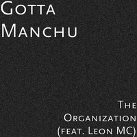 The Organization (feat. Leon MC) — Leon MC, Gotta Manchu