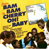 From Bam Bam To Cherry Oh! Baby — Various Artists - From Bam Bam To Cherry Oh! Baby
