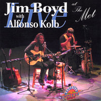 Live at the Met — Jim Boyd With Alfonso Kolb