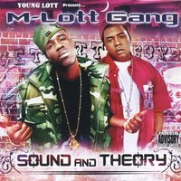 Young Lott Presents: Sound and Theory — M-Lott Gang