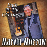 Back to the Old Home — Marvin Morrow