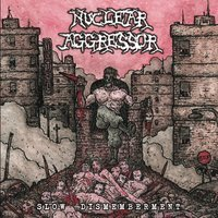 Slow Dismemberment — Nuclear Aggressor