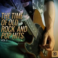 The Time of Old Rock and Pop Hits, Vol. 5 — сборник