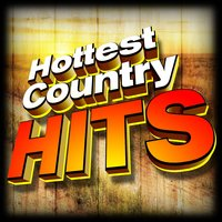 Hottest Country Hits — Kickers & Cowgirls
