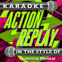 Karaoke Action Replay: In the Style of Lutricia Mcneal — Karaoke Action Replay