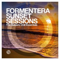 Formentera Sunset Sessions - The Balearic Chill Essentials — сборник