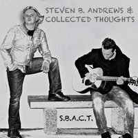 S.B.a.C.T. — Steven B. Andrews  & Collected Thoughts