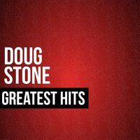 Doug Stone Greatest Hits — Doug Stone