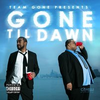 Gone Til Dawn — Team Gone