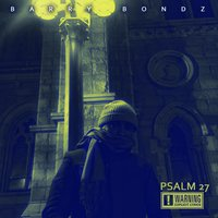 Psalm 27 — Barry Bondz