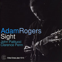 Sight — John Patitucci, Adam Rogers, Clarence Penn