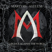 Grudge Against the World — Martyrs Asylum