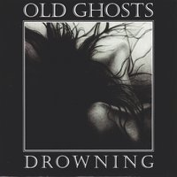 Drowning — Old Ghosts