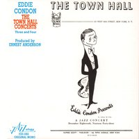 "The Town Hall Concerts Three and Four — Pee Wee Russell, Bobby Hackett, Eddie Condon, Ernie Caceres, Max Kaminsky, Oran ""Hot Lips"" Page"