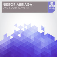 One Solid Wave EP — Nestor Arriaga