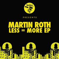 Less = More EP — Martin Roth