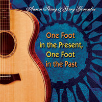 One Foot in the Present, One Foot in the Past — Aaron Stang & Gary Gonzalez