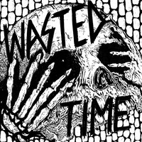 Wasted Time — Wasted Time