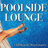 Poolside Lounge - Chill Beats and Deep Grooves — сборник