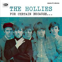 For Certain Because — The Hollies
