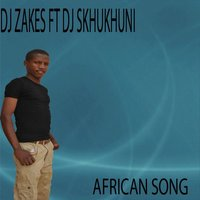African Song (feat. Skhukhuni) — DJ Zakes