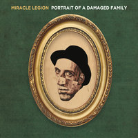 Portrait of a Damaged Family — Miracle Legion