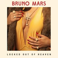 Locked Out Of Heaven — Bruno Mars