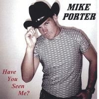 Have You Seen me? — Mike Porter