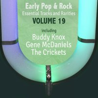 Early Pop & Rock Hits, Essential Tracks and Rarities, Vol. 19 — сборник