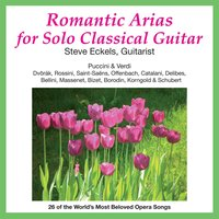 Romantic Arias for Solo Classical Guitar — Steve Eckels