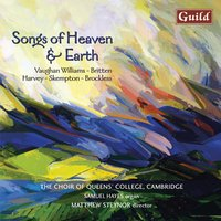 Songs of Heaven & Earth - Choral Music — Jonathan Harvey, Howard Skempton, James Weeks, Brian Brockless, The Choir of Queens' College Cambridge, Matthew Steynor, Ralph Vaughan Williams, Бенджамин Бриттен