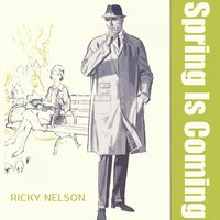 Spring Is Coming — Ricky Nelson