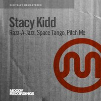 Razz-A-Jazz / Space Tango / Pitch Me — Stacy Kidd