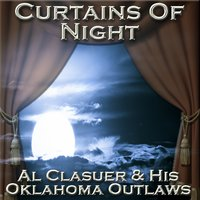 Curtains Of Night — Al Clauser And His Oklahoma Outlaws