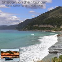 Shadow On the Mountain — Ian Rutherford Plus Five