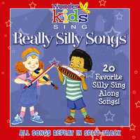 Really Silly Songs — The Wonder Kids