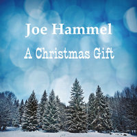 A Christmas Gift — Joe Hammel