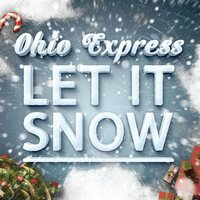 Let It Snow — Ohio Express