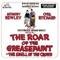 The Roar of the Greasepaint - The Smell of the Crowd — Original Broadway Cast of The Roar of the Greasepaint - The Smell of the Crowd