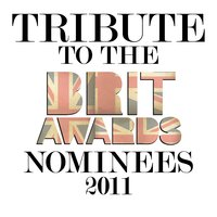 Tribute to the Brit Awards Nominees 2011 — Deja Vu