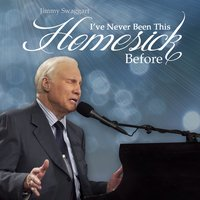 I've Never Been This Homesick Before — Jimmy Swaggart