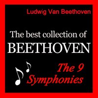 The Best Collection of Beethoven: The 9 Symphonies — Cleveland Orchestra, George Szell, Richard Lewis, Robert Shaw, Людвиг ван Бетховен