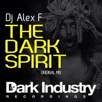"""The Dark Spirit"" — DJ Alex F"