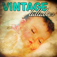 Vintage Lullabies — Margaret Murray & Chorus Of The Children's Opera Group