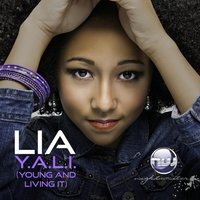 Y.A.L.I (Young and Livin It) — Lia