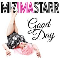 Good Day — Miz Ima Starr