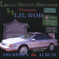 Aberdeen the Album — Lil Rob